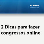 2 Dicas para fazer Congressos Online
