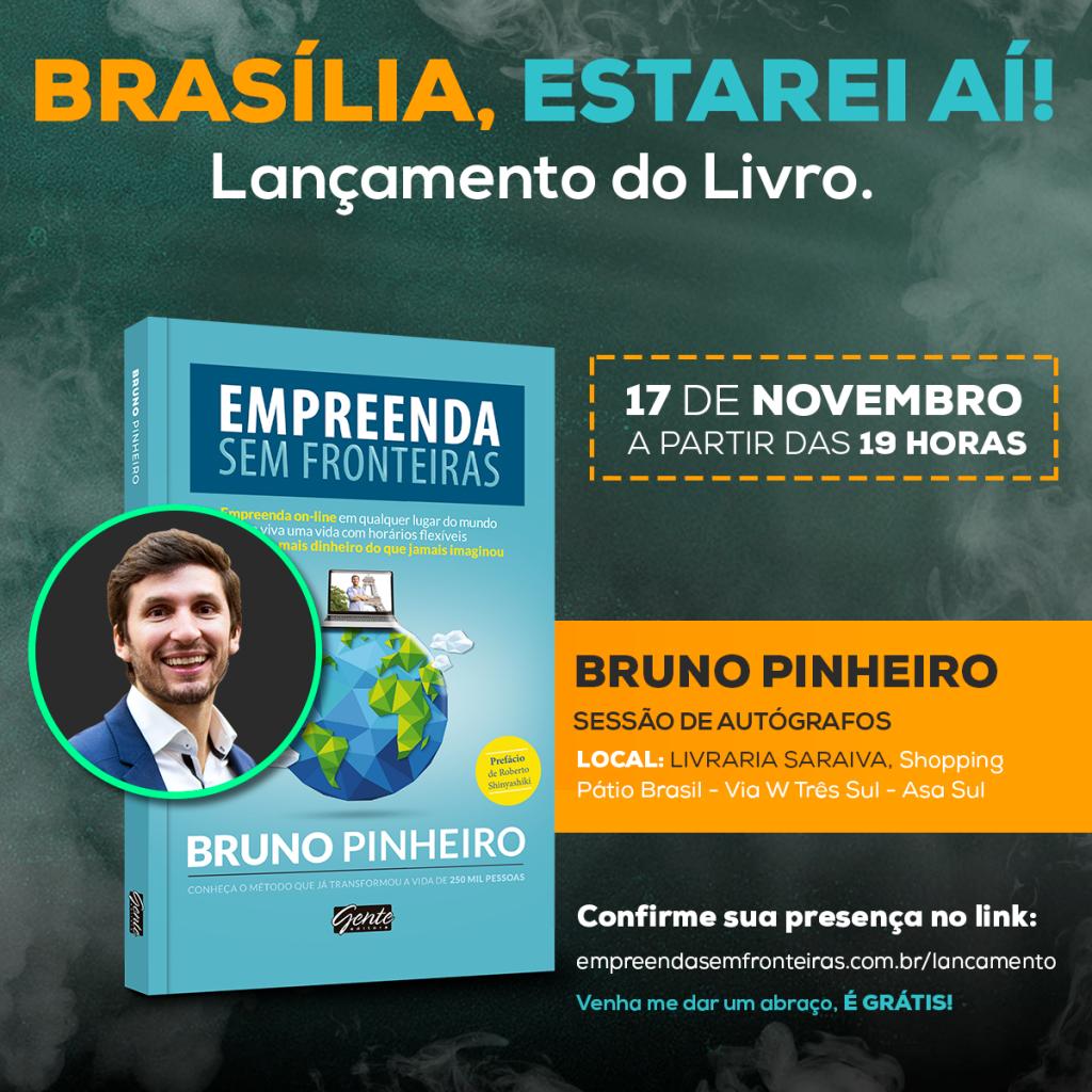 Livro Bruno Pinheiro - Empreenda Sem Fronteiras - Empreendedorismo Digital - Lançamento Brasília