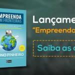 Lançamento do Livro Empreenda Sem Fronteiras