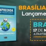 Lançamento do Livro Empreenda Sem Fronteiras em Brasília 17/11