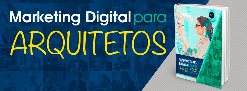 Ebook Gratuito com Dicas Infalíveis de Marketing Digital para Arquitetos - Bruno Pinheiro