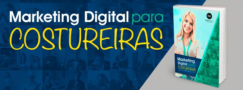 Dicas de Marketing Digital para Modistas e Costureiras - Bruno Pinheiro