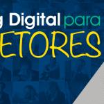 Dicas de Marketing Digital para Corretores de Imóveis