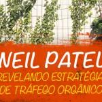 Quem é Neil Patel? Veja a Entrevista