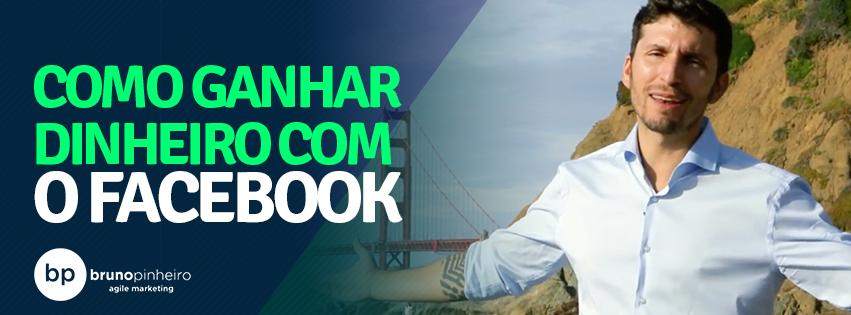 Como Ganhar Dinheiro na Internet através do Facebook por Bruno Pinheiro