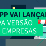 WhatsApp Business – Nova Versão do WhatsApp Foi Anunciada