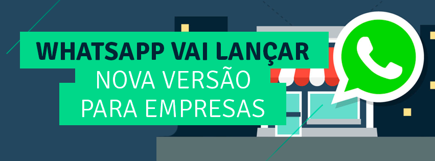 WhatsApp Business - Versão para Empresas