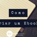 Como Fazer um Ebook em Apenas 5 Passos