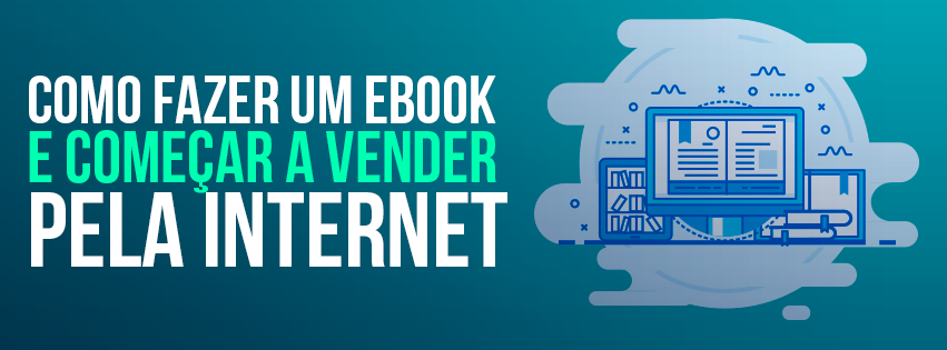 como fazer um ebook e vender na internet